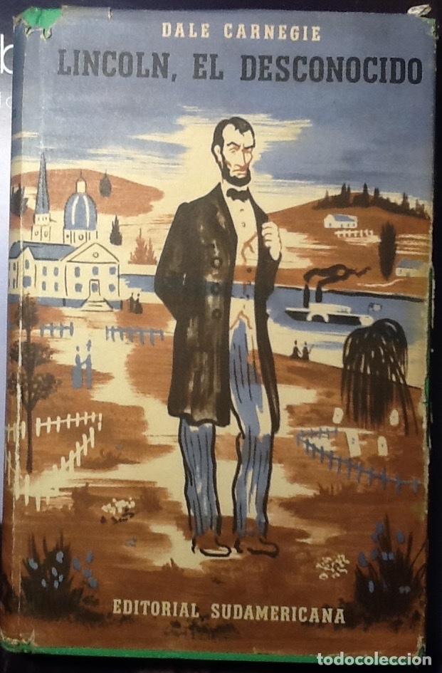 LINCOLN, EL DESCONOCIDO - DALE CARNAGIE (Libros de Segunda Mano - Biografías)