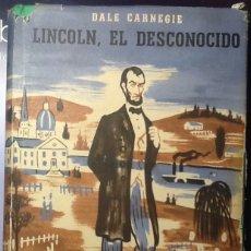Libros de segunda mano: LINCOLN, EL DESCONOCIDO - DALE CARNAGIE. Lote 121799563