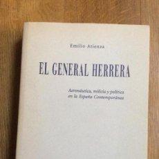 Libros de segunda mano: EL GENERAL HERRERA AERONÁUTICA, MILICIA Y POLÍTICA EN LA ESPAÑA CONTEMPORÁNEA . Lote 121804743