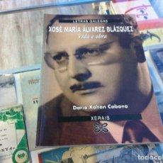 Libros de segunda mano: DARÍO XOHÁN CABANA. XOSÉ MARÍA ÁLVAREZ BLÁZQUEZ. VIDA E OBRA. ED. XERAIS, 2008. Lote 122198399