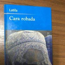 Libros de segunda mano: CARA ROBADA. LATIFA. Lote 122223711