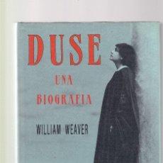 Libros de segunda mano: DUSE - UNA BIOGRAFIA - WILLIAM WEAVER - EDICIONES SIRUELA 1990 / ILUSTRADO FOTOS. Lote 122245279