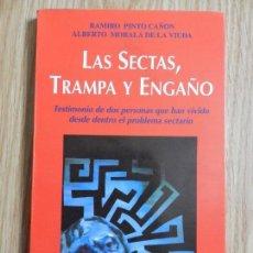 Libros de segunda mano: LAS SECTAS, TRAMPA Y ENGAÑO RAMIRO PINTO CAÑÓN ALBERTO MORALA DE LA VIUDA TESTIMONIO PROBLEMA SECTA. Lote 122255943