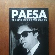 Libros de segunda mano: PAESA EL ESPIA DE LAS MIL CARAS, MANUEL CERDAN, PLAZA & JANES, 2006. Lote 122269151