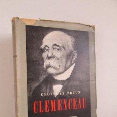 Libros de segunda mano: GEOFFREY BRUUN. CLEMENCEAU. TRADUCCION JUAN STEFANICH IRALA. EDITORIAL AYACUCHO 1946. Lote 122270599