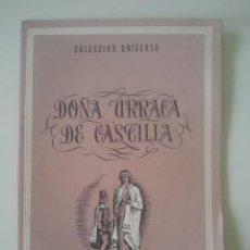 Libros de segunda mano: DOÑA URRACA DE CASTILLA - COLECCIÓN UNIVERSO - EDICIONES ESPAÑA. Lote 122278171