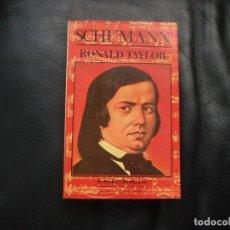 Livros em segunda mão: TAYLOR, RONALD: SCHUMANN (TRAD:FLOREAL MAZÍA). 1987. EXCELENTE ESTADO. Lote 122301135