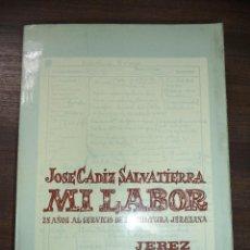 Libros de segunda mano: MI LABOR. JOSE CADIZ SALVATIERRA. JEREZ DE LA FRONTERA. 1972.. Lote 122552179