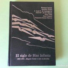 Libros de segunda mano: EL SIGLO DE BLAS INFANTE 1883-1981 . Lote 122580787