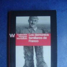 Libros de segunda mano: LOS DEMONIOS FAMILIARES DE FRANCO, DE MANUEL VÁZQUEZ MONTALBÁN. PUBLICO, 2009. . Lote 123083791