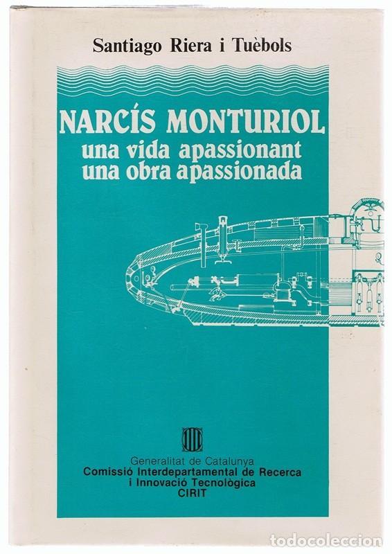 NARCÍS MONTURIOL UNA VIDA APASSIONANT SANTIAGO RIERA I TUÉBOLS (Libros de Segunda Mano - Biografías)