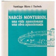 Libros de segunda mano: NARCÍS MONTURIOL UNA VIDA APASSIONANT SANTIAGO RIERA I TUÉBOLS. Lote 123129475
