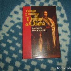 Libros de segunda mano: RIESGO Y VENTURA DEL DUQUE DE OSUNA , ANTONIO MARICHALAR. Lote 123274495