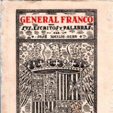 Libros de segunda mano: GENERAL FRANCO. SUS ESCRITOS Y PALABRAS. JOSE EMILIO DIEZ. ,CON DEDICATORIA Y FIRMA DEL AUTOR. 1937.. Lote 123320675