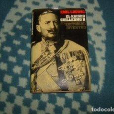 EL KAISER GUILLERMO II . EMIL LUDWIG