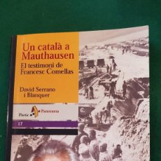 Libros de segunda mano: UN CATALÀ A MAUTHAUSEN. EL TESTIMONI DE FRANCESC COMELLAS - DAVID SERRANO I BLANQUER. Lote 123521439