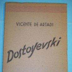 Libros de segunda mano: DOSTOYEVSKI - VICENTE DE ARTADI - CRUZ DEL SUR, 1945, 1ª EDICION (DEDICATORIA AUTOGRAFA DEL AUTOR). Lote 123806155