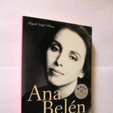 Libros de segunda mano: ANA BELEN - BIOGRAFIA DE UN MITO RETRATO DE UNA GENERACION - MIGUEL ANGEL VILLENA - DEBOLSILLO 2003. Lote 172126820