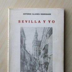 """Libros de segunda mano: SEVILLA Y YO. (EDICIÓN NUMERADA) - """"ILLANES RODRIGUEZ, ANTONIO"""". Lote 124497907"""