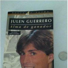 Libros de segunda mano: JULEN GUERRERO ALMA DE GANADOR Y MONEDA. Lote 124710307