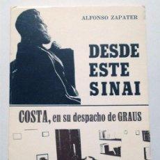 Libros de segunda mano: DESDE ESTE SINAI - JOAQUIN COSTA EN SU DESPACHO DE GRAUS / ALFONSO ZAPATER 1975 / HUESCA. Lote 125022427