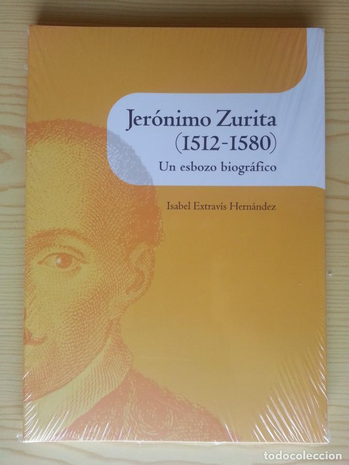Libros de segunda mano: JERÓNIMO ZURITA (1512-1580), UN ESBOZO BIOGRÁFICO-PRECINTADO - ESTRAVÍS HERNÁNDEZ - ARAGÓN. HISTORIA - Foto 2 - 125227695