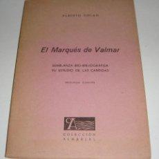 Libros de segunda mano: LIBRO. EL MARQUÉS DE VALMAR, ALBERTO COLAO. AÑO 1968. Lote 125325443