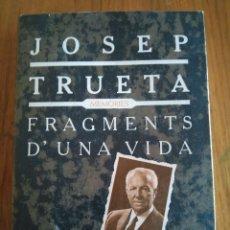 Libros de segunda mano: FRAGMENTS D'UNA VIDA - JOSEP TRUETA - PRIMERA EDICION CATALA 1978. Lote 125372507