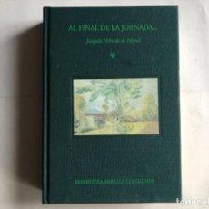 Libros de segunda mano: AL FINAL DE LA JORNADA, JOAQUÍN NEBREDA DE MIGUEL. BIBLIOTECA ARRIOLA- LERCHUNDI, 2006.. Lote 133741190