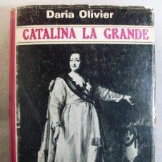 Libros de segunda mano: CATALINA LA GRANDE / DARIA OLIVIER / 1973. GRIJALBO. Lote 125862443
