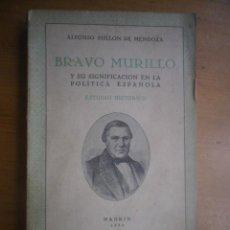 Libros de segunda mano: BRAVO MURILLO Y SU SIGNIFICADO EN LA POLITICA ESPAÑOLA ALFONSO BULLON DE MENDOZA MADRID 1950. Lote 125997147