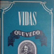 Libros de segunda mano: QUEVEDO / ANTONIO ESPINA. MADRID : ATLAS, 1945. COLECCIÓN VIDAS ; 17. . Lote 126375347