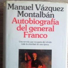 Libros de segunda mano: AUTOBIOGRAFÍA DE GENERAL FRANCO * MANUEL VAZQUEZ MONTALBAN. Lote 126523407