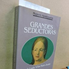 Libros de segunda mano: GRANDES SEDUCTORAS. VILA-SAN-JUAN, JOSÉ LUIS. COL. MUJERES APASIONADAS. ED. PLANETA. BARCELONA 1993. Lote 126643043