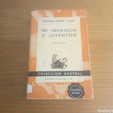 Libros de segunda mano: MI INFANCIA Y JUVENTUD , SANTIAGO RAMON Y CAJAL, COLECCION AUSTRAL. Lote 126717966