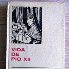 Libros de segunda mano: VIDA DE PIO XII. ANNE SAINT-VARENT. Lote 126993999