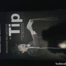 Libros de segunda mano: MUCHOS RECUERDOS DE TIP : LA VIDA Y ALGUNOS MILAGROS DE UN GENIO DEL HUMOR . DE TIP Y COLL. Lote 127258035