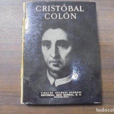 Libros de segunda mano: CRISTOBAL COLON. JUAN PALAU VERA. VIDAS DE GRANDES HOMBRES. 1955.. Lote 127731815