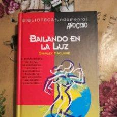 Libros de segunda mano: BAILANDO EN LA LUZ - SHIRLEY MACLAINE - BIBLIOTECA FUNDAMENTAL AÑO CERO Nº 4. Lote 127769019