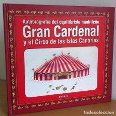 Libros de segunda mano: AUTOBIOGRAFÍA DEL EQUILIBRISTA MADRILEÑO GRAN CARDENAL Y EL CIRCO DE LAS CANARIAS. E. CARDENAL. Lote 127853959