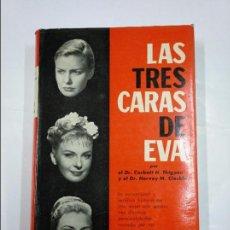 Libros de segunda mano: LAS TRES CARAS DE EVA. THIGPEN, CORBETT H. HERVEY M. CLECKLEY. TDK348. Lote 127869051