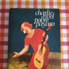 Libros de segunda mano: CHARLIE RIVEL. POBRE PAYASO. 1971. FIRMADO. Lote 127869075