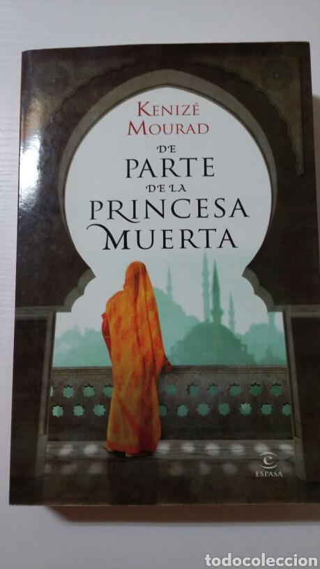 DE PARTE DE LA PRINCESA MUERTA. KENIZÉ MOURAD. 2010 (Libros de Segunda Mano - Biografías)