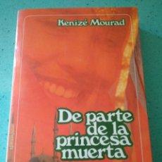 Livros em segunda mão: DE PARTE DE LA PRINCESA MUERTA.KENIZE MOURAD. Lote 128028588
