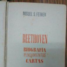 Libros de segunda mano: BEETHOVEN. BIOGRAFÍA ., PENSAMIENTOS , CARTAS.. Lote 128202974