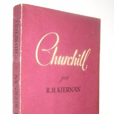 Libros de segunda mano: 1944 CHURCHILL - R. H. KIERNAN *. Lote 128335643