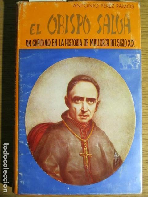 EL OBISPO SALVA, UN CAPÍTULO EN LA Hª DEL S. XIX. ANTONIO PEREZ RAMOS, 1968, PALMA DE MALLORCAA (Libros de Segunda Mano - Biografías)