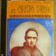 Second hand books - El obispo Salva, un capítulo en la Hª del s. XIX. Antonio Perez Ramos, 1968, Palma de Mallorcaa - 128789875