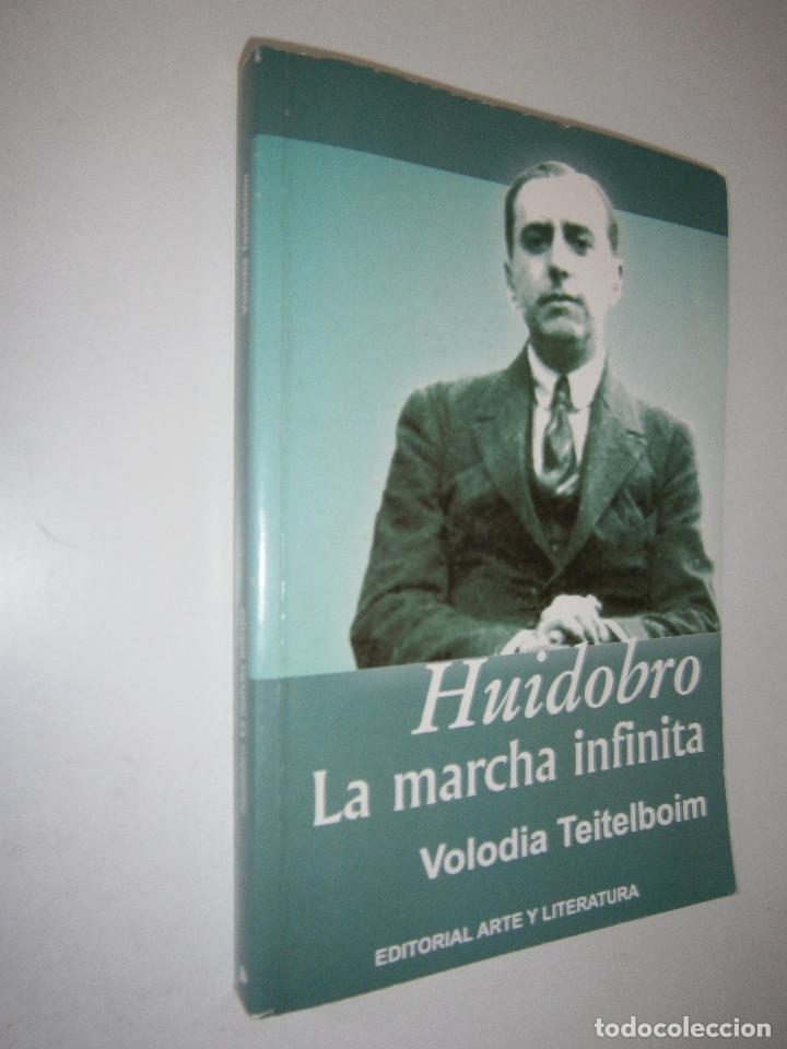 Libros de segunda mano: HUIDOBRO LA MARCHA INFINITA Volodia Teitelboim 2006 - Foto 2 - 128803555