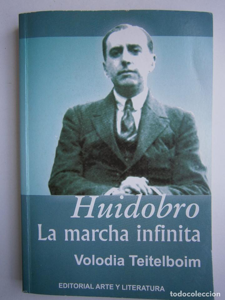 Libros de segunda mano: HUIDOBRO LA MARCHA INFINITA Volodia Teitelboim 2006 - Foto 3 - 128803555
